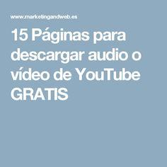 15 Páginas para descargar audio o vídeo de YouTube GRATIS