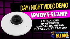 Day / Night Video Demo - IPVDPT-EL3MP - 3 Megapixel IP Network Vandal Do...
