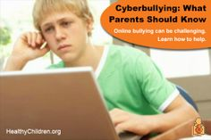 Cyberbullying - What parents should do if their child or teen is being bullied online. Learn more at www.HealthyChildren.org. #cyberbully #bullying #texting