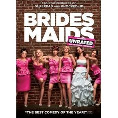 Bridesmaids. Raunchy and riotous. Seriously hilarious. But don't even try the unrated version - you could go blind!