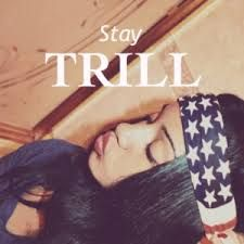 Image result for trill life tumblr pictures