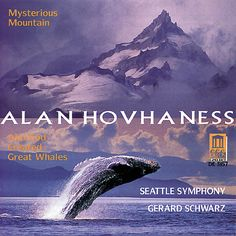 Schwarz/Seattle Symphony Orchestra - Hovhaness: Mysterious Mountain/And God Created Whales