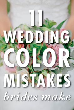 11 Mistakes Brides Make When Choosing Their Wedding Colors