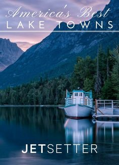 Summer is a great time to sneak in a lakeside getaway (think woodsy cabins, water just steps from your door, and canoes down by the dock). Here, our favorite lake towns across the US.