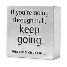 Stopping and taking up residence there is giving up.  Marching on will mold your coal into diamond. #winstonchurchill #workhard