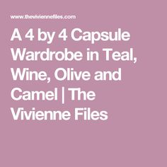 A 4 by 4 Capsule Wardrobe in Teal, Wine, Olive and Camel | The Vivienne Files