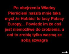 Bts Memes, Funny Memes, Polish Memes, Some Quotes, Wtf Funny, Lotr, The Hobbit, True Colors, Funny Photos