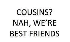 Cousine cousin sprüche und Kurze Sprüche