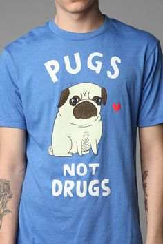 "Gemma Correll Pugs Not Drugs Tee -- ""Beware if you get this shirt for your man, he WILL be hit on."""