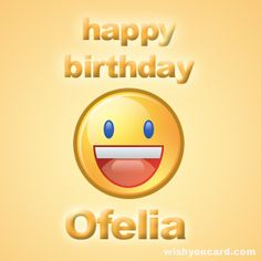 Send Ofelia a free personalized Happy Birthday e-Card E Cards, Happy Birthday, Free, Ecards, Happy Aniversary, Happy B Day, Electronic Cards, Happy Birth Day