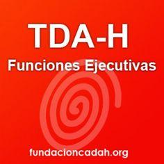 Funciones ejecutivas TDAH » TDA-H o Trastorno por Déficit de Atención e hiperactividad Neuroscience, Tech Companies, Company Logo, Parenting, Classroom, Education, Tips, Ideas, Kids Psychology