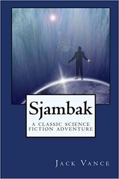 Sjambak; A Classic Science Fiction Adventure Click Download https://bookdownloadonline.blogspot.com/
