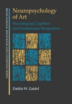 Neuropsychology of Art: Neurological, Cognitive, and Evolutionary Perspectives by Dahlia W. Zaidel. Classmark C.1.480. Check status: http://search.lib.cam.ac.uk/