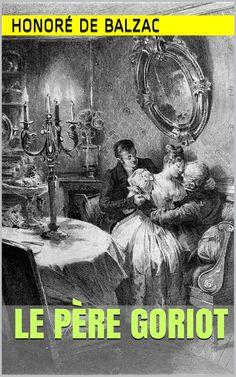Le Père Goriot par Honoré de Balzac.