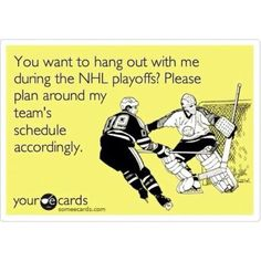 Hockey ecard...priorities during the race to the cup.  Cannot LOVE this enough.  Go LA Kings!  We love Stanley!