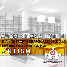 """""""The Autism Research Institute's staff, board, and scientific advisory panel strive every day to empower researchers, parents, and health care professionals by conducting scientific research designed to improve the methods of diagnosing, treating, and preventing autism; ARI also disseminates research findings worldwide to those seeking help."""""""