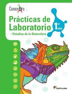 Prácticas de Laboratorio Estudios de la Naturaleza 1er año - Conexos SANTILLANA VENEZUELA, tradición educativa con talento nacional.