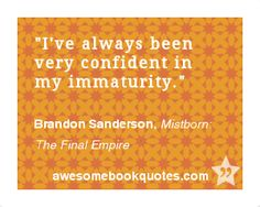 Awesome Book Quotes — I've always been very confident in my ...