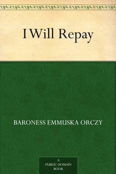 I Will Repay (The Scarlet Pimpernel Book 3) by Baroness Emmuska Orczy http://www.amazon.com/dp/B008473LHU/ref=cm_sw_r_pi_dp_8saVvb0DFA6F2