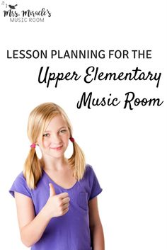Lesson planning for the upper elementary music room: Blog post includes strategies, games, links to songs, and a link to a free lesson plan with songs, visuals, and more!