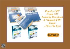 Practice CPC Exam, $37 Instantly Download A Printable CPC Exam - Pass The Cpc! http://8d62f5vcvago3q6at02elhq689.hop.clickbank.net/?tid=ATKNP1023