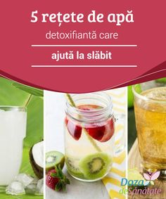 Cleanse Your Body and Lose Weight with These 5 Waters Detox are with purifying properties that contribute to the elimination of built up in your body. Learn how to make 5 delicious, detox waters and find out how they can benefit your health. Best Cleanse, Cleanse Your Body, Juice Cleanse Recipes, Detox Recipes, Natural Body Detox, Toxic Foods, Diet Planner, Best Diet Plan, Clean Eating Diet