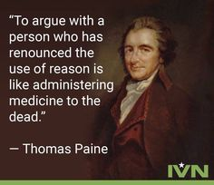 Thomas Paine was an English-American writer whose ideas and work helped to influence the American Revolution. He is also credited as helping to pave the way for the Declaration of Independence. Wise Quotes, Quotable Quotes, Famous Quotes, Great Quotes, Motivational Quotes, Funny Quotes, Inspirational Quotes, The Words, Cool Words
