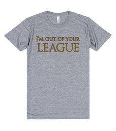 I'm Out of Your League #LeagueofLegends #League #of #Legends #LOL