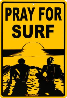 Motivator for the nest two weeks...I have been out of the water for two long!!! metal surf Signs of all kinds