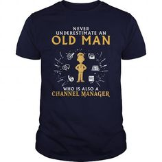 Channel Manager Never Underestimate An Old Man Who Is Also A T Shirts, Hoodies. Get it here ==► https://www.sunfrog.com/LifeStyle/Channel-Manager-old-man-1-Navy-Blue-Guys.html?57074 $22.99