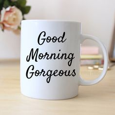 Good Morning Gorgeous Mug Inspirational Coffee Mug for Her ($14) ❤ liked on Polyvore featuring home, kitchen & dining, drinkware, black, drink & barware, home & living, mugs, christmas mugs, hand made christmas ornaments and black xmas ornaments