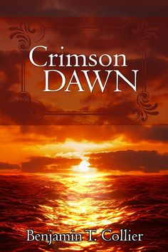 Cover art for fantasy novel 'Crimson Dawn' by Benjamin T. Collier. Sequel to 'The Kingdom' #crimsondawn #benjamintcollier #coverart #fantasynovel Writing Fantasy, Fantasy Books, Paul Doherty, The Pilgrim's Progress, George Macdonald, Name Generator, Prince Of Persia, Beautiful Book Covers, Necklaces