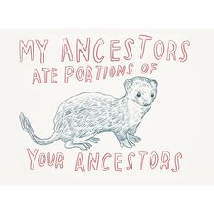 Dave Eggers, Untitled (My Ancestors Ate Portions of Your Ancestors)