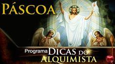 Dicas do Alquimista - PÁSCOA - Alcides Melhado Filho - 13-04-2017