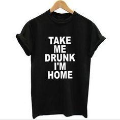 Take Me Drunk I'm Home Casual T-shirt - Lupsona