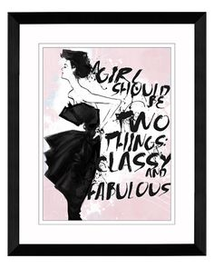 Want this picture for my house! I am Classy & Fabulous!