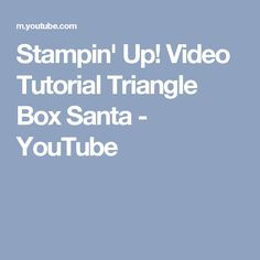 Stampin' Up! Video Tutorial Triangle Box Santa - YouTube