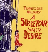 A Streetcar Named Desire by Tennessee Williams, (saw at UNM with Marcos, 2011?)