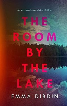 The Room by the Lake by Emma Dibdin https://www.amazon.co.uk/dp/B01NCZWN4C/ref=cm_sw_r_pi_dp_x_gvYgzb3ZEPCCY