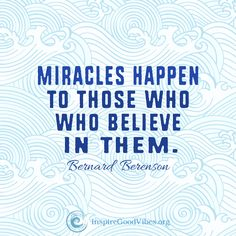 """Beautiful quote on mircales. """"micracles happen to those who believe in them."""" #miracles #quotes #goodvibes"""