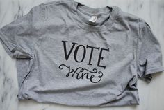 VOTE Wine Tee by ColbieAndCo on Etsy