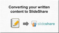 SlideShare Best Practices: How to Turn Written Content Into a Winning Deck