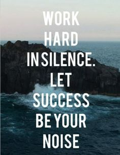 Quote. Hard work