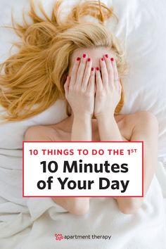 Want to have a great day today and every day? Get a great start. It's easy to set a positive and productive tone if you do (or avoid doing) some key things first thing in the morning. C'mon, it only takes 10 minutes.