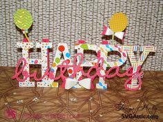 Crafting on Caffeine: SVG Attic Birthday Bash Blog Hop Happy Birthday I-Beam decor #svgattic #svg