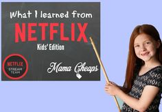 What I Learned from Netflix: Kids' Edition #StreamTeam AD More Netflix fun on MamaCheaps.com!