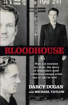 Bloodhouse is the extraordinary and brutally honest story of career criminal Darcy Dugan who became famous for his uncanny ability to escape custody. So good was he at his craft that Dugan came to be known as 'Houdini' by the Sydney press. Boomerang Books, True Crime Books, Brutally Honest, Nonfiction, Storytelling, Audiobooks, Ebooks, This Book, Author
