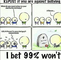 Repost if you against Bullying Ignore if you are A Bully