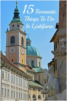 Sunset boat rides, elegant dining, and other romantic things to do in the capital city of Ljubljana, Slovenia.
