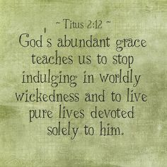 """Titus (World English Bible) """"For the grace of God has appeared… Bible Verses Quotes, Bible Scriptures, Faith Quotes, Soli Deo Gloria, Favorite Bible Verses, Religious Quotes, Spiritual Quotes, God First, Gods Grace"""